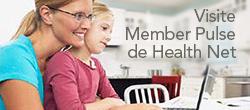 Encuentre un sinfín de herramientas, apoyo y consejos de salud en Member Pulse de Health Net.